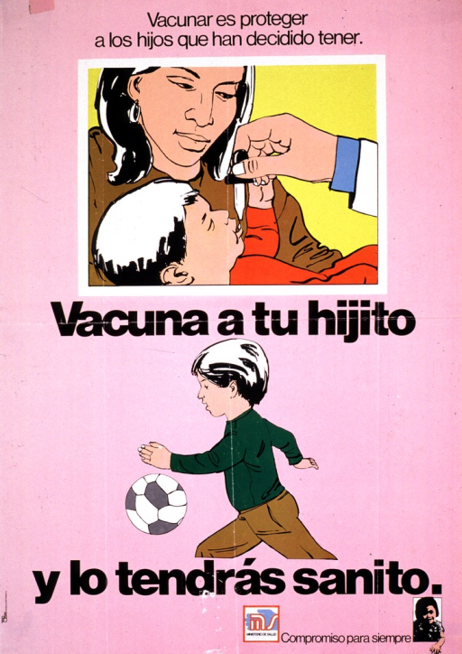 <p>Predominantly pink poster with black lettering.  Note about vaccination at top of poster, above an illustration of a mother holding her child while the child receives an oral vaccine.  Title in lower portion of poster, with another illustration of a child playing soccer.  Publisher information and note about committment forever in lower right corner.</p>