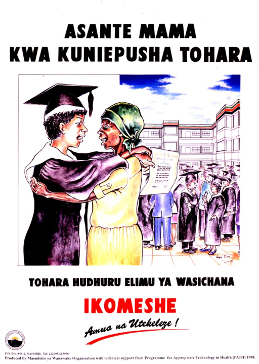 <p>White poster with black and red lettering.  Title at top of poster.  Visual image is an illustration of a young woman in a cap and gown embracing her mother.  The woman has a diploma from the University of Nairobi in her hand.  More graduates are visible in the background.  Caption below illustration appears to state that circumcision is a barrier to educating girls and calls for its elimination.  Note below caption addresses the idea of making a decision.  Publisher and sponsor information at bottom of poster.</p>
