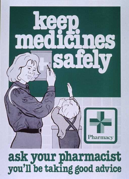 <p>Green and white poster.  Title at top of poster.  Visual image is an illustration of a mother locking a medicine cabinet as her young child reaches up toward the cabinet.  A green cross pharmacy logo appears near the illustration.  Caption at bottom of poster.</p>