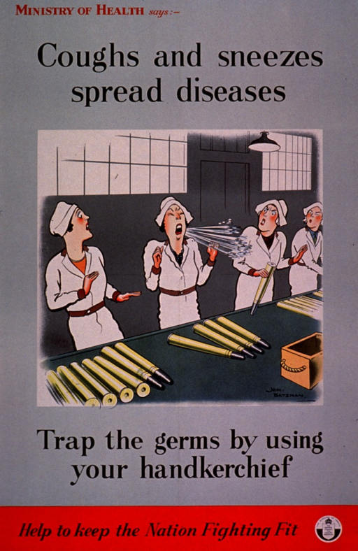 <p>Predominantly pale green poster with red and black lettering.  Initial title phrase at top of poster.  Visual image is an illustration of four women working on an assembly line in a munitions factory.  One sneezes, spewing mucus into the air; the others look on with contempt.  Remaining title phrase below illustration.  Caption and publisher information at bottom of poster.</p>