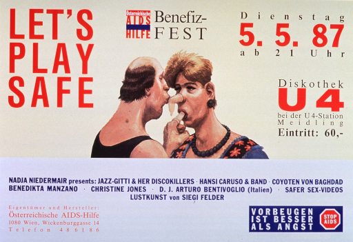 <p>Yellow and white poster with multicolor lettering.  Title in upper left corner.  Poster announces an AIDS benefit performance, including date, time, location, and performers.  Visual image is an illustration of a man in a black undershirt and what appears to be a man wearing women's clothes.  The man in the black shirt inserts his condom-covered finger into the mouth of the other man and kisses the other man's condom-covered nose.  Publisher information in lower left corner.  Note in lower right corner states that prevention is better than anxiety.</p>