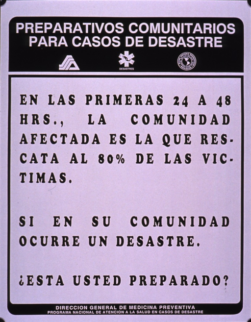 <p>Black and white poster.  Series information at top of poster.  Title below series information.  Poster is all text, noting that 80% of victims are rescued in the first 24 to 48 hours and asking about community readiness.  Publisher information at bottom of poster.</p>