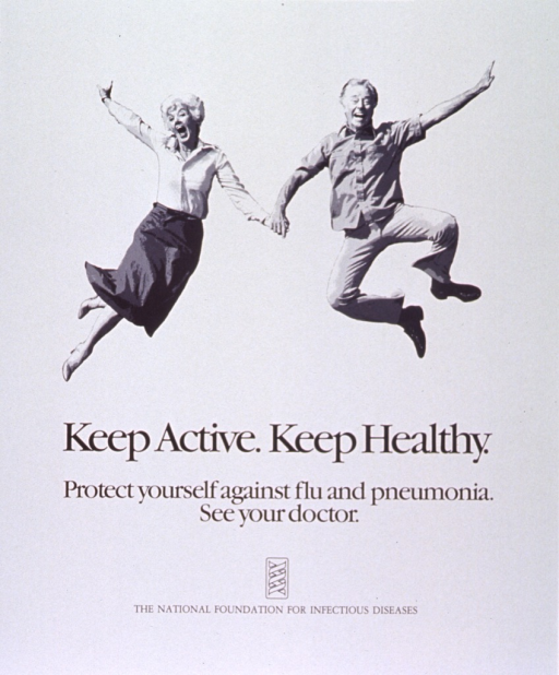 <p>White poster with black lettering.  Top of poster features a halftone of a b&amp;w photo showing a man and woman, both in late middle age, holding hands and jumping.  Title below image.  Caption below title.  Logo and name of the National Foundation for Infectious Diseases at bottom of poster.</p>