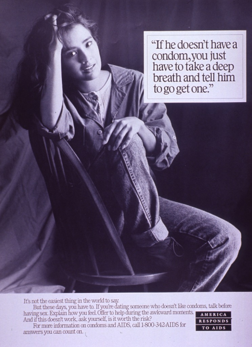 <p>Black and white poster.  Title in upper right corner.  Visual image is a b&amp;w photo reproduction featuring a young woman.  She sits in a chair.  Caption below photo encourages talking about condom use with a sexual partner.  Note in lower right corner.</p>
