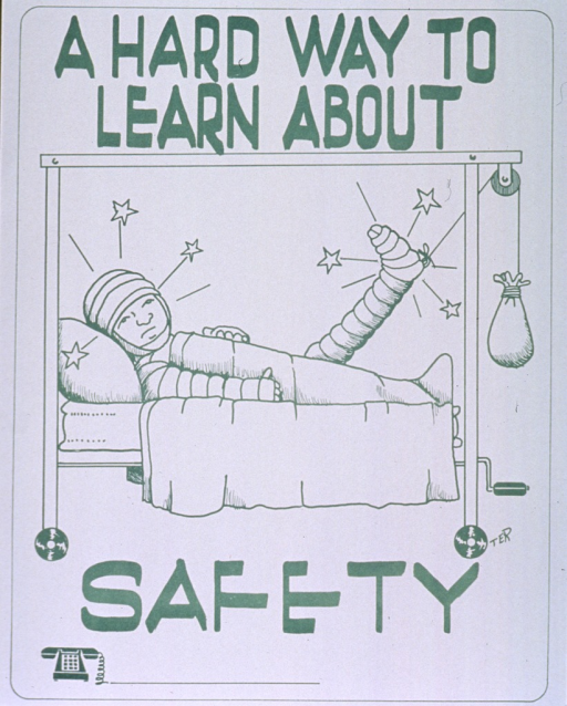 <p>White poster with green lettering.  Initial title words at top of poster.  Visual image is an illustration of a patient lying in bed with a bandaged head, an arm in a cast, and a leg in a cast suspended in traction.  Initials TER near wheel at bottom of hospital bed.  Remaining title word below illustration.  Space provided for a phone number at bottom of poster, though none given.</p>