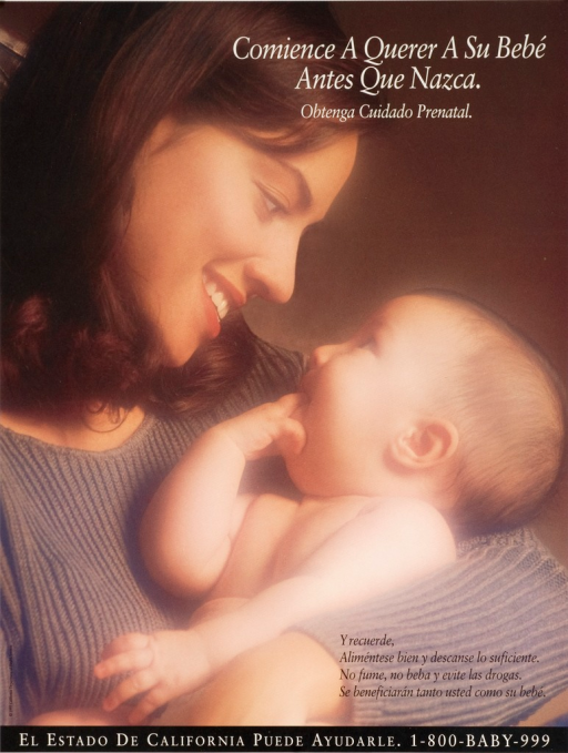 <p>Multicolor poster with white and black lettering. Visual image is of a mother and baby. Title superimposed over image on top of poster. Note superimposed over image at bottom of poster. Phone number for the California Department of Health Services at bottom of poster.</p>
