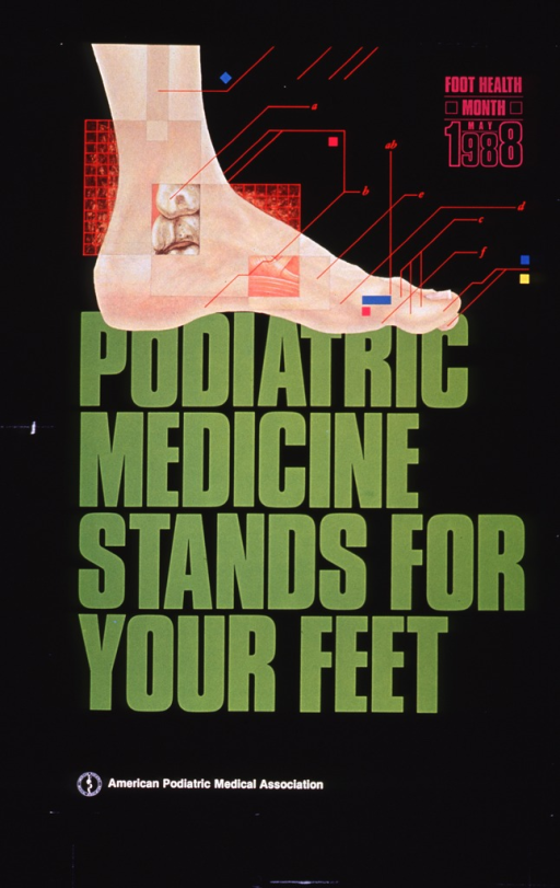 <p>Black poster with multicolor lettering.  Illustration of a foot at top of poster.  There are several red lines pointing to different parts of the foot.  Two cutaways show ankle bones and muscles above the arch of the foot.  Title appears below illustration.  Note in upper right corner.  American Podiatric Medical Association logo in lower left corner.</p>