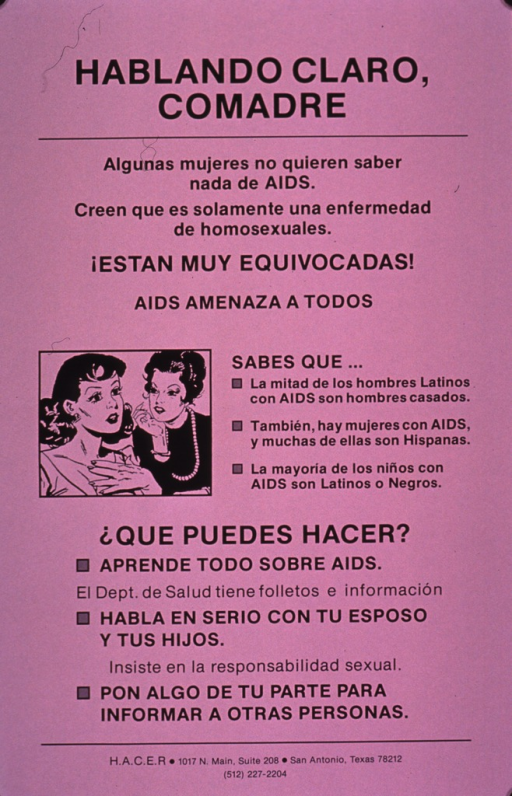 <p>Poster is light purple with black print and a small visual of two women talking. The text encourages responsible behavior in sexual relationships, states that it isn't a disease affecting only homosexuals, and provides several suggestions for finding more information. It also states that many Latino men who have AIDS are married and that many of the young people with AIDS are African American or Hispanic.</p>