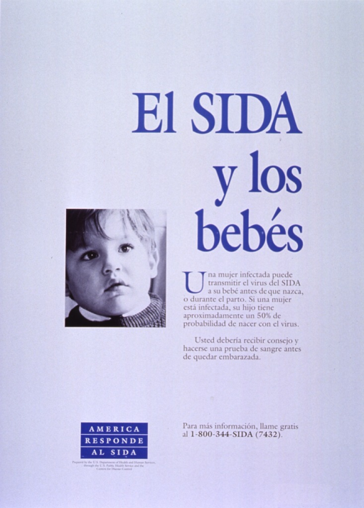 <p>White poster with blue and black lettering.  Title on right side of poster.  Visual image is a reproduction of a b&amp;w photo of a toddler boy.  Text below title explains that an infected mother can infect her baby during pregnancy or birth and encourages testing before pregnancy.  Note and publisher information near lower left corner.</p>