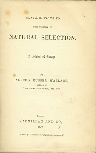 <p>Image of the title page for Contributions to the theory of natural selection, a series of essays by Alfred Russel Wallace. London : Macmillan and Co., 1870.</p>