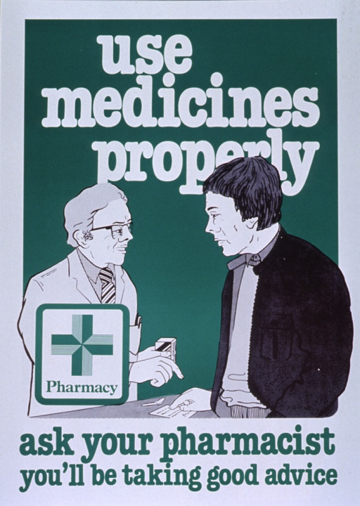 <p>Green and white poster.  Title at top of poster.  Visual images are an illustration of a pharmacist handing a package to a man on the opposite side of a counter and a green cross.  Caption below illustration.</p>