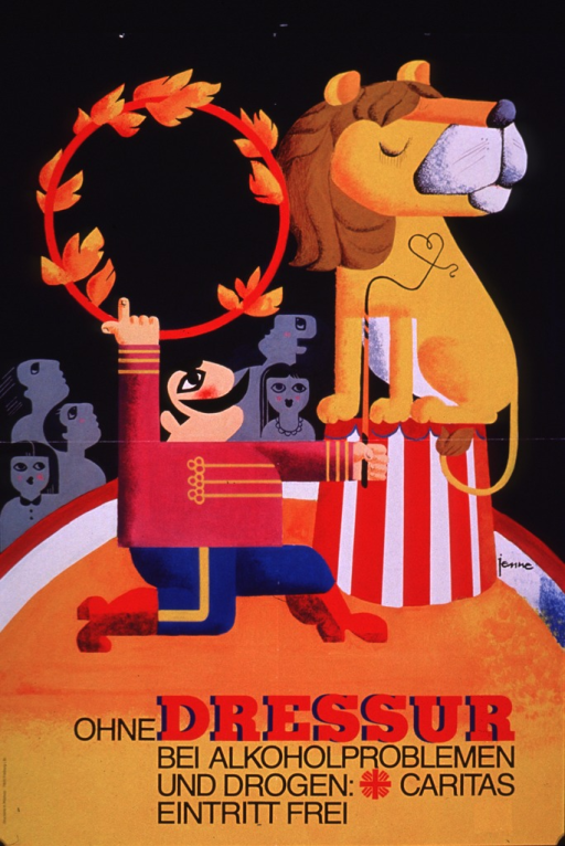 <p>Multicolor poster with black and red lettering.  Visual image is an illustration of a lion sitting on a pedestal and a lion tamer holding a flaming ring.  The lion has its head turned away from the ring, as if refusing to do its trick.  Title and note at bottom of poster.  Title deals with training and alcohol and drug problems.  Note states that admission to Caritas, a German charity, is free.</p>