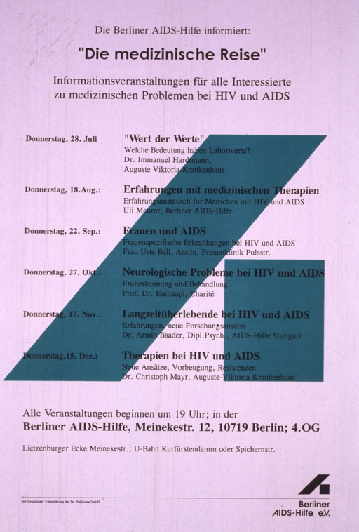 <p>White poster, with black lettering, the only illustration being the green logo of Berliner AIDS-Hilfe forming the background of the lecture schedule.  The poster lists the six Thursdays on which the lectures are given, and the speakers and topics of the lectures.  The topics include: medical therapies for HIV and AIDS; women and AIDS; and neurological problems.</p>