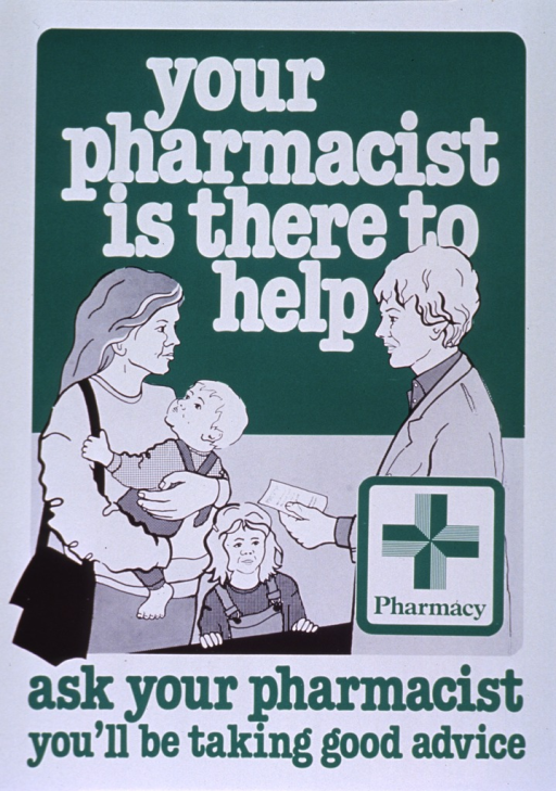 <p>Green and white poster.  Title at top of poster.  Visual images are an illustration of a mother and her two children speaking with a pharmacist and a green cross.  Caption below illustration.</p>