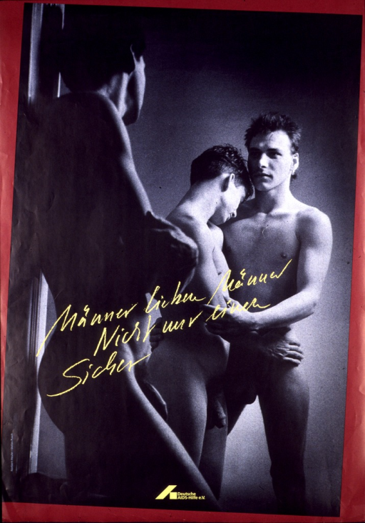 <p>Full-length black and white photograph surrounded by a crimson border.  The photograph represents three naked men standing indoors, two of whom are embracing while the third one watches them.  The title, the only text on the poster, is written cursively in yellow across the photograph.  The logo of Deutsche AIDS-Hilfe e.V. appears at the bottom.</p>