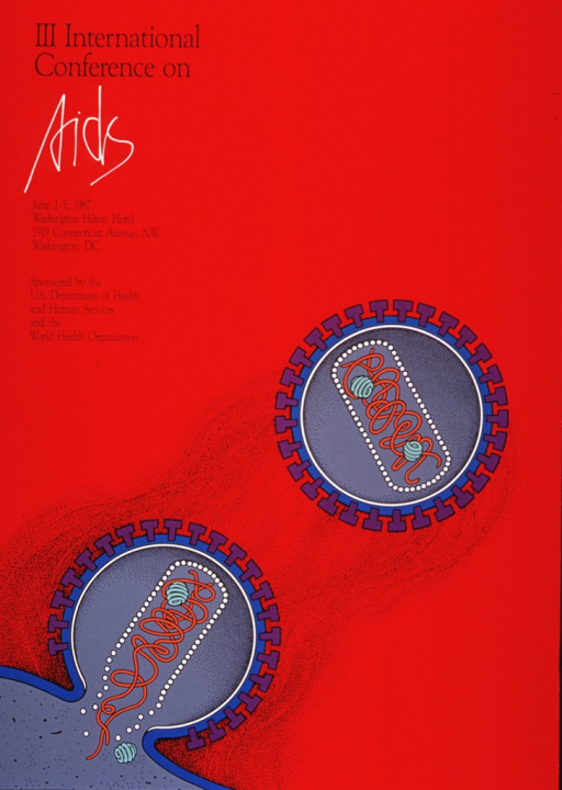 <p>Red poster with black and white lettering announcing conference June 1987.  Also lists dates, location, and sponsor.  Image on poster is multicolor abstraction of two HIV cells in different stages of development.</p>