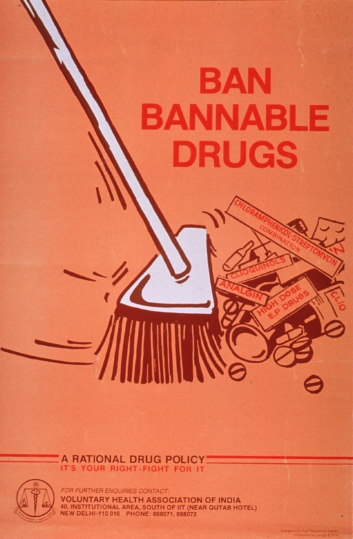 <p>Predominantly orange poster with red and brown lettering.  Title near top of poster.  Visual image is an illustration of a push broom sweeping away containers labeled Analgin, Clinoquinols, etc.  Note below illustration.  Publisher information at bottom of poster.  Verso of poster presents the same information in what appears to be Hindi.</p>