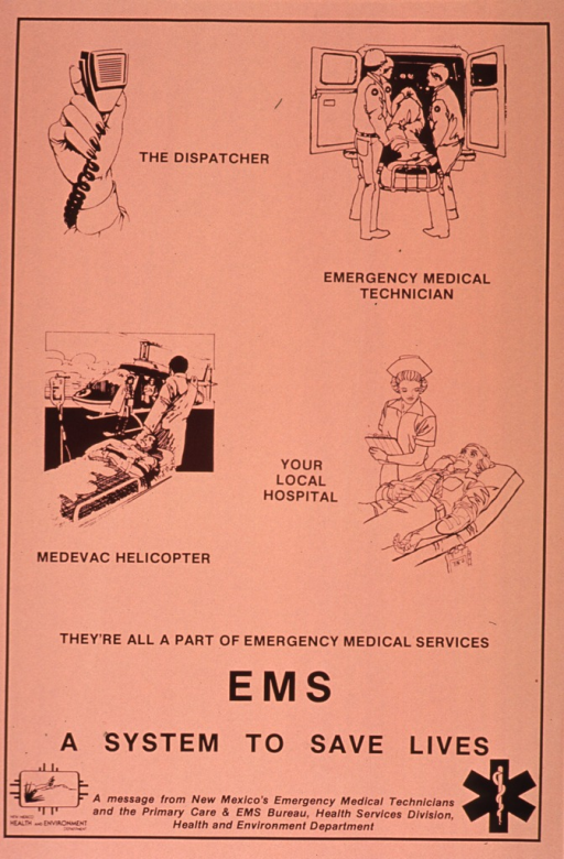 <p>Light orange poster with black lettering.  Visual image dominates upper portion of poster.  Image is a series of four illustrations depicting a hand holding a radio transmitter, two emergency medical technicians loading a gurney into an ambulance, a person pulling a gurney toward a helicopter, and a nurse standing at a patient's bedside.  Caption in upper portion of poster, title below.  Publisher information and logos at bottom of poster.</p>