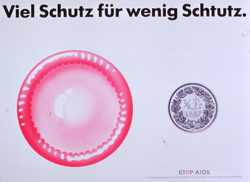 <p>Predominantly white poster with black and pink lettering.  Title at top of poster.  Visual image is an illustration of a fresh, pink condom and a b&amp;w photo reproduction of a 1/2 Swiss franc coin.  Note and publisher information in lower right corner.  The &quot;o&quot; in stop is represented by a fresh, pink condom.</p>