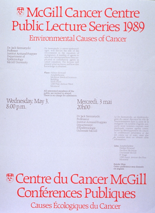 <p>White poster with red and gray lettering announcing lecture by Dr. Jack Siemiatycki, May 1989.  Also lists topical details, location, date, time, and free admission.  English information at top of poster on the left, French information at bottom of poster on the right.  University crest, in red and white, appears to the left of both titles.  Date and time are at the center of the poster on the same lines in both languages.</p>