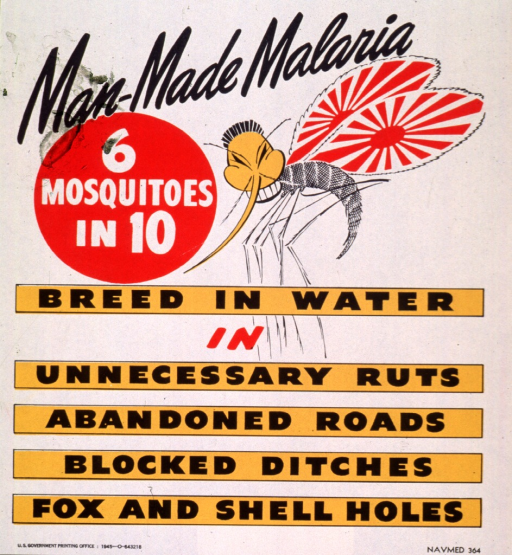 <p>White poster with multicolor lettering.  Title at top of poster.  Visual image is an illustration of a cartoon-character mosquito with the &quot;rising sun&quot; motif of the wartime Japanese flag on its wings.  Caption begins in a red circle next to the mosquito and dominates remainder of poster.  Publisher information at bottom of poster.</p>