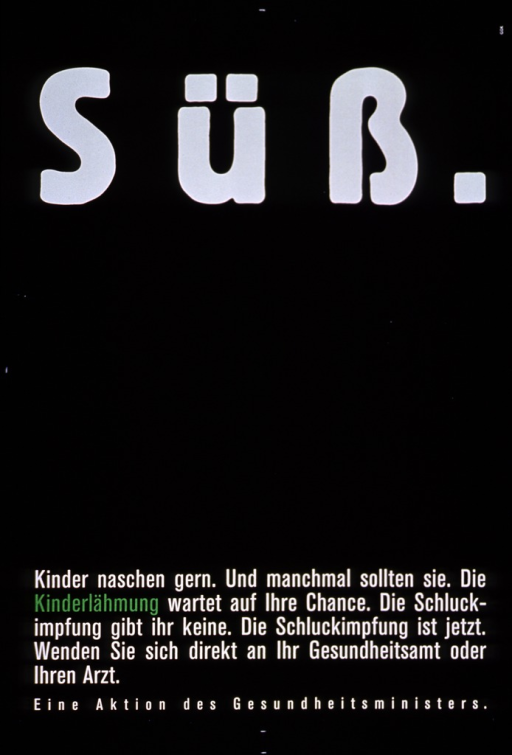 <p>Black poster with white and green lettering.  Title at top of poster.  Poster is all text.  Note near bottom of poster indicates that children like to eat sweets and sometimes they should.  Note asks about children's protection from polio and urges a visit to a health center or doctor.</p>