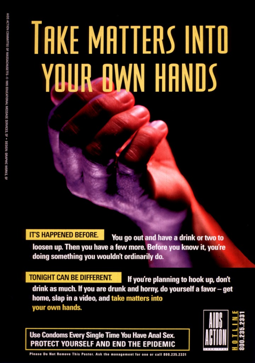 <p>Black poster with yellow and white lettering, illustrated with a single image of a photographed  hand on the verge of being clenched into a fist to grab something.  &quot;It's happened before&quot; and &quot;Tonight can be different&quot; are highlighted in yellow boxes.  The logo and telephone number of the AIDS Action Committee appear at the bottom, along with a request that the poster not be removed.</p>