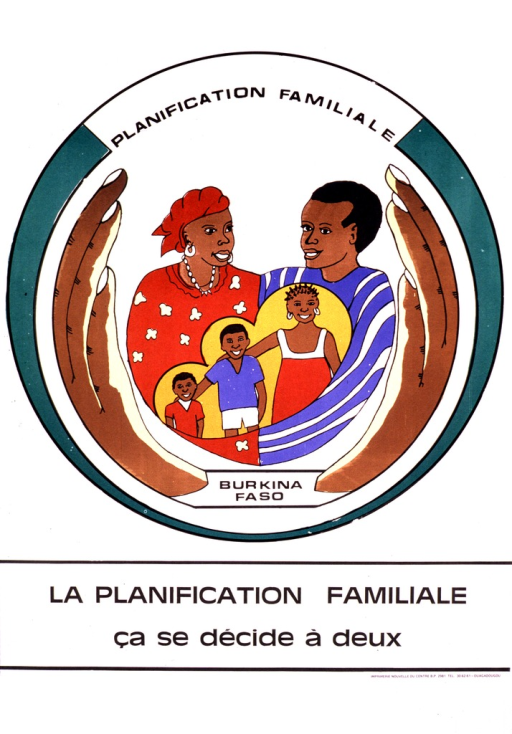 <p>Predominantly white poster with black lettering.  Upper portion of poster dominated by visual image.  Image is the seal for Burkina Faso's Family Planning agency, which features a colorfully dressed family of five cupped by two hands.  Publisher information incorporated in seal.  Title below image.</p>