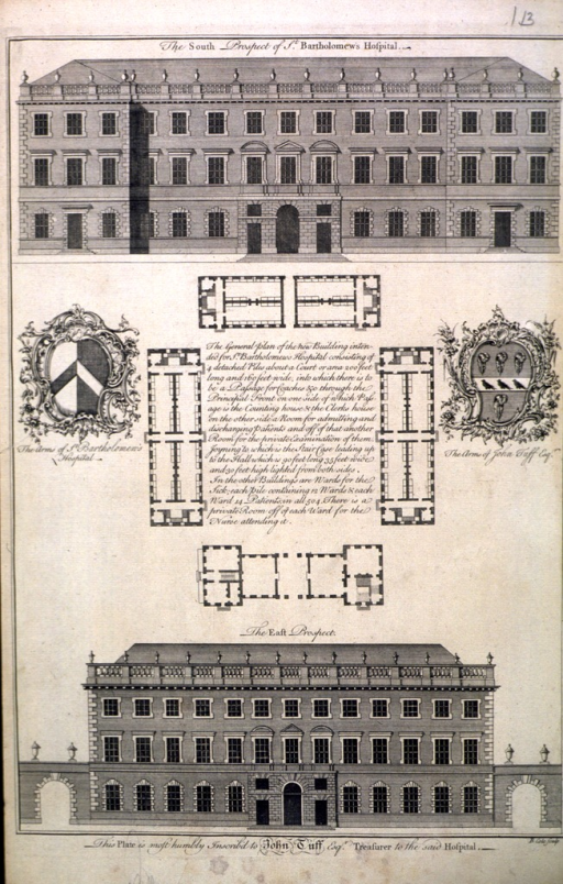 <p>Renderings of the facades of the hospital buildings appear at the head and foot of the print.  In the middle are drawings of the hospital floor plans.  On either side of the plans appear the arms of St. Bartholomew's Hospital and John Tuff respectively.</p>