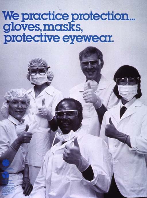 <p>Black and white poster with turquoise lettering.  Title at top of poster.  Entire poster is a reproduction of a b&amp;w photo featuring five health professionals in white coats and protective gear giving a thumbs up gesture.  All wear protective goggles, some have masks on and some have masks around their necks.  Two workers wear caps as well.  Publisher information and logos in lower left corner.</p>