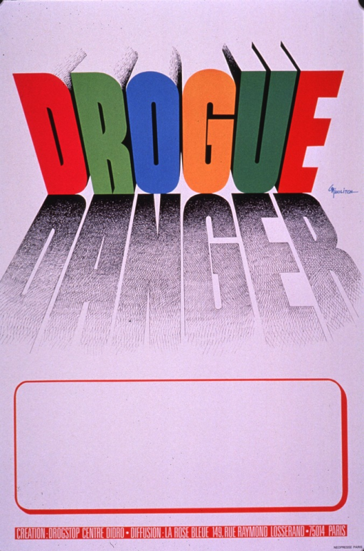 <p>Predominantly white poster with multicolor lettering.  Title in upper portion of poster.  The font for &quot;drogue&quot; gives the appearance of three-dimensional letters; the font for &quot;danger&quot; is suggestive of a shadow.  Blank space below title for contact information, though none is provided.  Publisher information at bottom of poster.</p>