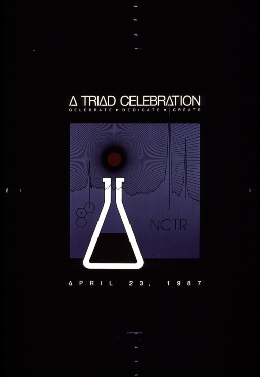 <p>Black poster with white lettering announcing celebration Apr. 23, 1987.  Title near top of poster.  Central image is an abstraction including black lines on a gray background converging on a black and tan dot, an irregular line with three spikes, three linked hexagons, a white lab beaker with tan and black lines representing contents, and NCTR acronym.  Date of event appears below image.</p>