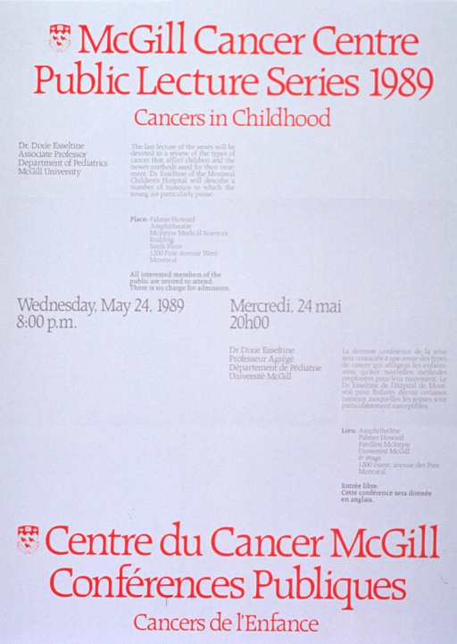 <p>White poster with red and gray lettering announcing lecture by Dr. Dixie Esseltine, May 1989.  Also lists topical details, location, date, time, and free admission.  English information at top of poster on the left, French information at bottom of poster on the right.  University crest, in red and white, appears to the left of both titles.  Date and time are at the center of the poster, on the same lines, in both languages.</p>