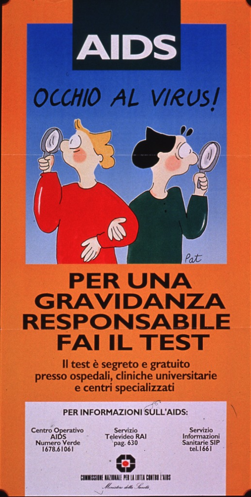 <p>Predominantly orange poster with black and white lettering.  Title at top of poster.  Visual image is an illustration of two people looking through magnifying glasses.  Caption below illustration urges HIV testing in conjunction with pregnancy and notes several places where the test is confidential and free.  Publisher information at bottom of poster.</p>
