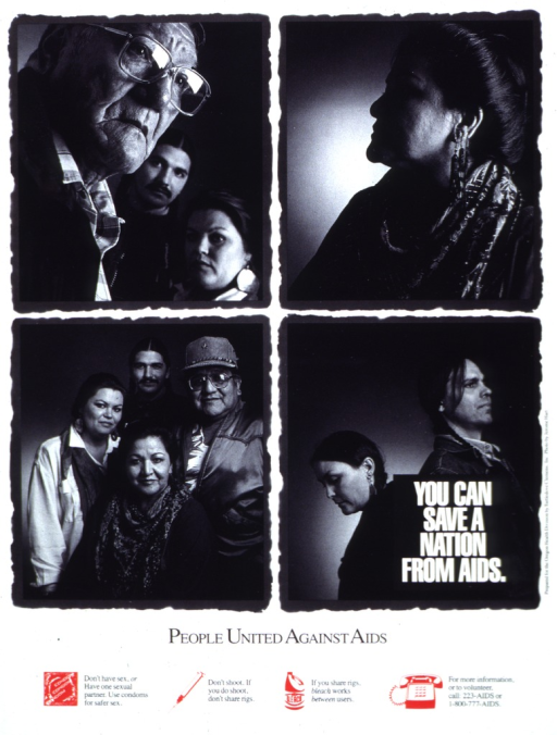 <p>White poster with white and black lettering, illustrated with four black and white photographs of Native Americans.  At the bottom of the poster are four red icons: a condom, a syringe, a bottle of bleach, and a telephone.  Next to the first three icons are messages relating to safer sex and drug use.  Next to the telephone are two telephone numbers and a request for volunteers.</p>