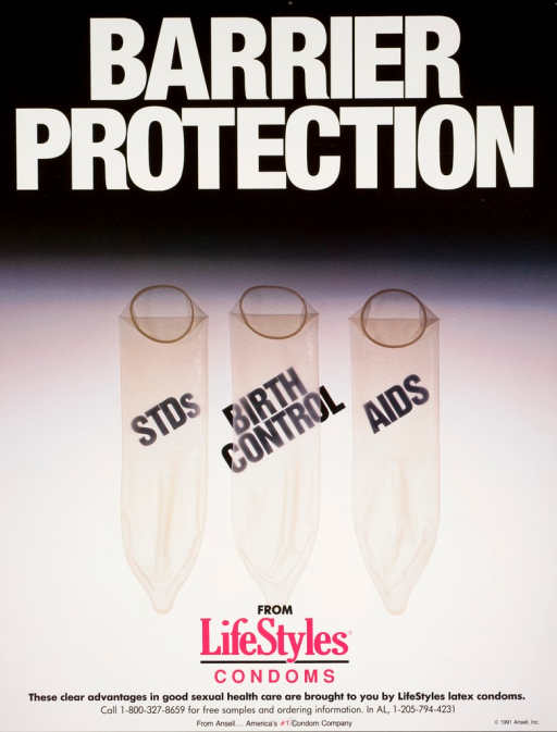<p>Multicolor poster with white, black, and pink lettering. Visual image is 3 condoms, each with a label; STDs, birth control, and AIDS. Text at bottom of poster provides phone numbers for free samples and ordering information. Title above image. Note below image.</p>