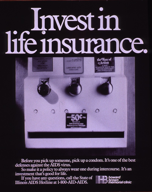 <p>Predominantly black poster with white lettering.  Title at top of poster.  Visual image is a b&amp;w photo reproduction featuring a coin-operated condom vending machine.  Caption below photo.  Publisher information in lower right corner.</p>