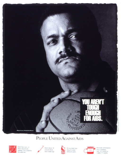 <p>White poster with black and white letters, illustrated by a black and white photograph of Marcus Lucas of the Portland Trail Blazers.  Lucas faces the camera and holds a basketball.  At the bottom of the poster are four red icons:  a condom, a syringe, a bottle of bleach, and a telephone.  Next to the first three icons are messages relating to safer sex and drug use.  Next to the telephone are two telephone numbers and a request for volunteers.</p>