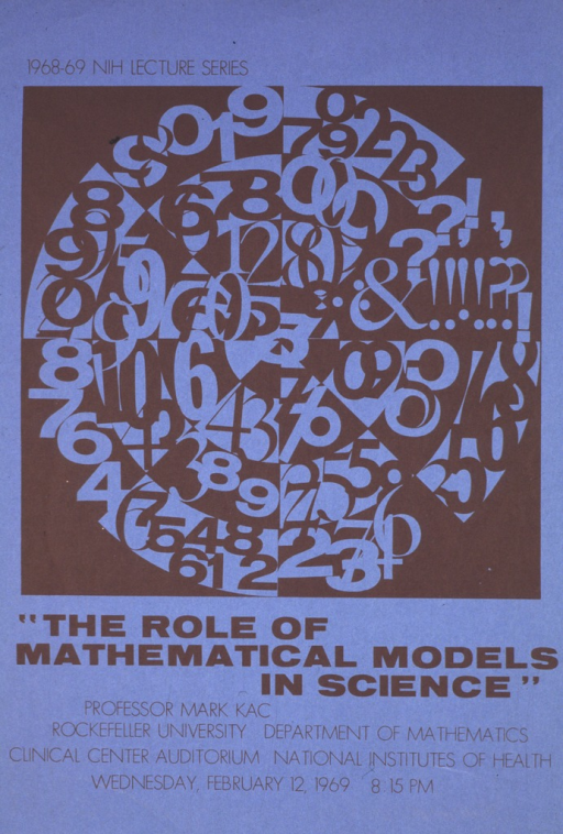 <p>The poster consists mostly of a large square with a brown background and a circle divided into eight sections.  The colors and numbers alternate between a light blue and brown, all forming smaller inner circles.  The date of the lecture is given as Wednesday, Feb. 12, 1969, and the time and place are also listed.  Professor Kac's affiliation with Rockefeller University, Dept. of Mathematics is also listed.</p>