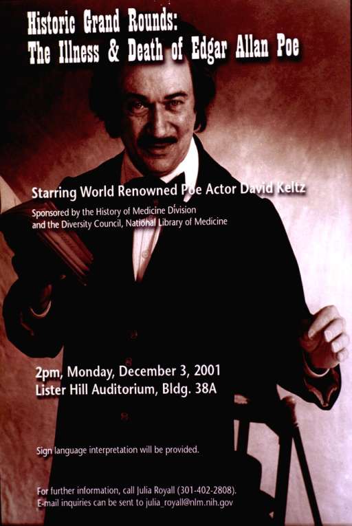 <p>Poster shows David Keltz posing as Edgar Allan Poe, holding an open book in his right hand. The poster shows the actor to just below the waist, dressed in mid 19th century clothing--long suit coat, white shirt and bow tie. Details of the event are also given.</p>