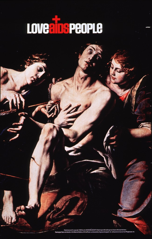 <p>Multicolor poster with white and red lettering.  Title at top of poster.  A small red cross or plus sign sits atop the &quot;i&quot; in the title word &quot;AIDS.&quot;  Visual image is a reproduction of da Varallo's painting of St. Sebastian.  A woman on the right supports the wounded Saint's body, while an angel on the left removes an arrow from his chest.  Publisher and sponsor information at bottom of poster.</p>