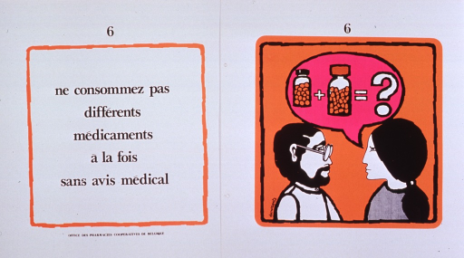 <p>White and orange poster with black lettering.  Poster consists of one print bearing the title and one print bearing only an illustration.  The prints are similarly numbered, as if part of a series.  Illustration depicts a woman conferring with a doctor.  A thought bubble above the woman's head shows an equation in which a small medicine bottle plus a large medicine bottle equals a question mark.  Publisher information at bottom of print with text.</p>