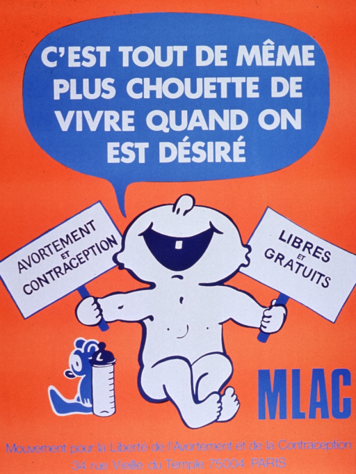 <p>Orange and blue poster with blue and white lettering.  Title at top of poster as text spoken by the baby in the image.  Image is an illustration of a baby holding two signs, which bear the text of the notes.  Notes refer to free abortion and contraception.  Publisher information at bottom of poster.</p>