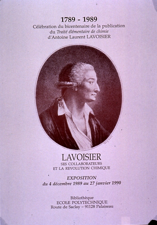 <p>Predominantly white poster with black lettering.  Note at top of poster announces a celebration of the bicentennial of the publication of Lavoisier's chemistry text.  Visual image is a reproduction of a heliograph featuring Lavoisier, sitting in profile.  Title below image.  Exhibit location at bottom of poster.</p>