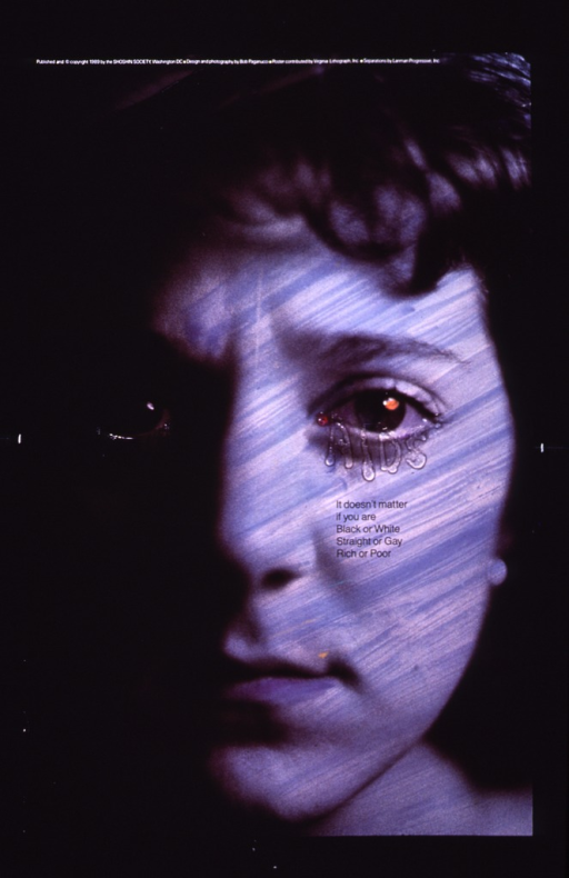 <p>Multicolor poster with black lettering.  Title near center of poster, superimposed on visual image.  Image is a reproduction of a black and white photo of a face, part of which is in shadow and part of which is streaked with blue.  Title word &quot;AIDS&quot; below the right eye in an irregular font, creating the effect of tears streaming down.  Publisher and sponsor information at top of poster.</p>