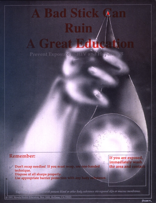 <p>Gray poster with red and silver lettering, illustrated by a blurred image of an arm and a hand.  Held between the thumb and the index finger is a syringe, with a drop of blood dripping from the tip.  A circle enclosing a magnification of the drop of blood is linked to the tip of the syringe and appears at the bottom.  Also at the bottom, the text &quot;If you are exposed, immediately wash the area and contact&quot; is enclosed in a box with space left for the contact information to be written.</p>