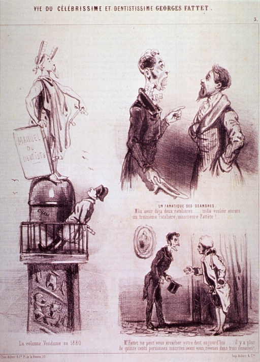 <p>Scenes from the life of Georges Fattet, dentist:  To the left, Napoleon's statue has been replaced by one of Fattet; Top right, a satisfied client, with two sets of dentures, asks for a third; bottom right, Fattet is greeted by assistant.</p>