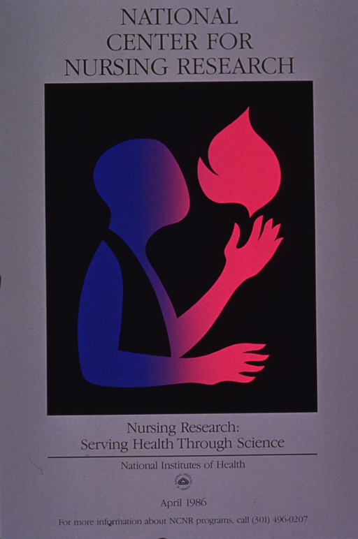 <p>Predominantly gray poster with black lettering.  Initial title phrase at top of poster.  Visual image is the National Center for Nursing Research logo rendered in shades of blue and pink.  The logo is a profile silhouette of a person with one hand partially raised; an abstraction of a flame appears above this hand.  Remaining title text below image.  Publisher information and note at bottom of poster.</p>