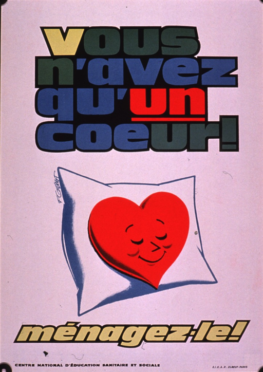 <p>Predominantly white poster with multicolor lettering.  Title at top of poster.  Visual image is a cartoon-style illustration of a symbolic heart sleeping on a pillow and smiling.  Caption below illustration urges caring for one's heart.  Publisher information at bottom of poster.</p>