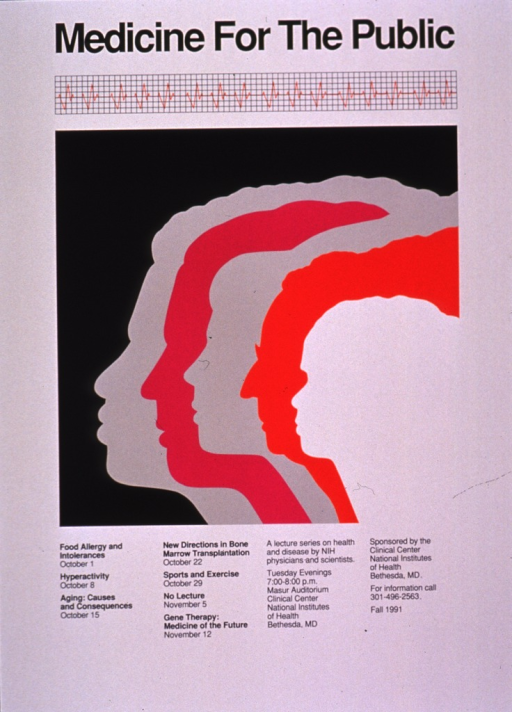 <p>Predominantly white poster with black lettering advertising a series of lectures given in the Fall of 1991.  Title at top of poster.  Visual images are a grid with a red line depicting high and low points, suggestive of a heart monitor, and a series of colorful faces shown in profile.  Lecture topics listed below images include food allergy, hyperactivity, aging, bone marrow transplantation, sports, and gene therapy.  Notes and sponsor information also appear below images.</p>